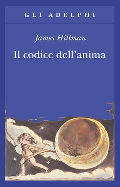 Il codice dell'anima di James Hillman – Ed Adelphi