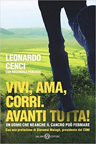 Vivi, ama, corri. Avanti tutta!  di Leonardo Cenci – Ed – Salani